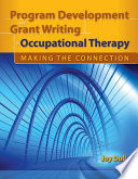 Program Development and Grant Writing in Occupational Therapy  Making the Connection