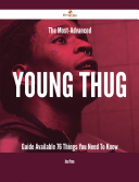 The Most-Advanced Young Thug Beacon Available - 76 Things You Need To Know