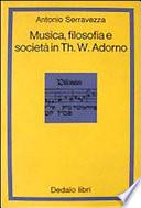 Musica  filosofia e societ   in Th  W  Adorno