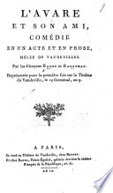 L'Avare et son Ami, comédie en un acte et en prose, mêlée de vaudevilles. Par les citoyens Radet et Raboteau