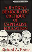 A Radical Democratic Critique of Capitalist Education