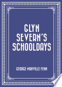 Glyn Severn s Schooldays