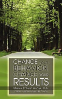 Change Your Behavior  Change Your Results