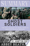 Summary Of Ghost Soldiers The Epic Account Of World War Ii S Greatest Rescue Mission By Hamptom Sides