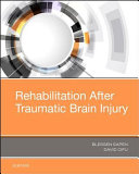 Rehabilitation After Traumatic Brain Injury : this practical reference by drs. blessen c. eapen...