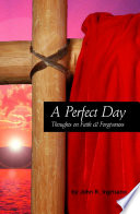 download ebook a perfect day: thoughts on faith & forgiveness pdf epub