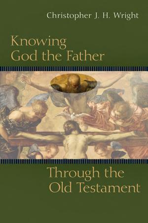 Knowing God the Father Through the Old Testament - ISBN:9780830825929