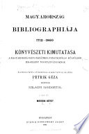 Magyar könyve̋szet: 1712-1860; Supplement, Index
