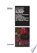 Il diritto al lavoro possibile  La riforma del sistema di gestione amministrativa del mercato del lavoro ed i nuovi servizi per l impiego in Italia