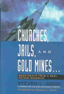 Churches  Jails  and Gold Mines