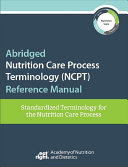 Abridged Nutrition Care Process Reference Terminology  NCPT  Manual