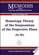 Homotopy Theory of the Suspensions of the Projective Plane