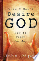 When I Don t Desire God