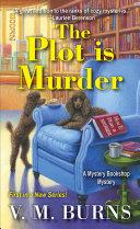 The Plot Is Murder Book