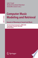 Computer Music Modeling and Retrieval  Genesis of Meaning in Sound and Music