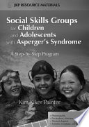 Social Skills Groups For Children And Adolescents With Asperger S Syndrome