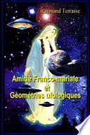 AMITIE FRANCO - MARIALE ET GEOMETRIES UFOLOGIQUES