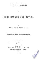 Hand book of Bible Manners and Customs