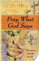 Pray What God Says Companion To Help You Develop