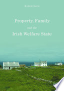Property Family And The Irish Welfare State book