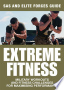 Extreme Fitness: SAS and Elite Forces Guide