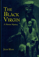 The Black Virgin : taught greek civilization and literature-has long labored...