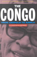 The Congo from Leopold to Kabila