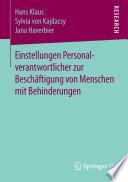 Einstellungen Personalverantwortlicher zur Beschäftigung von Menschen mit Behinderungen