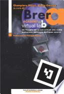 Brera Academy Virtual Lab  Un viaggio dai mondi virtuali alla realt   aumentata nel segno dell   Open source