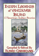 Indian Legends Of Vancouver Island 17 Native American Legends From Canada