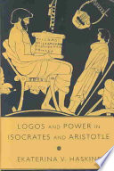 Logos and Power in Isocrates and Aristotle