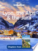 Lonely Planet Lyon  the Alps   the Jura
