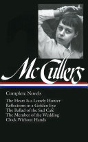 Complete Novels Precisely Observed And Mythically Resonant Mccullers