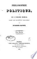 Philosophie politique  ou de l ordre moral dans les soci  t  s humaines