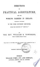 Directions on practical agriculture  for the working farmers in Ireland  Orig  publ  in The Southern reporter