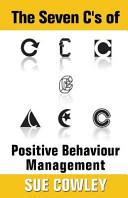 The Seven C s of Positive Behaviour Management