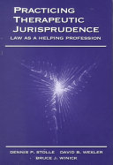 Practicing Therapeutic Jurisprudence: Law as a Helping Profession