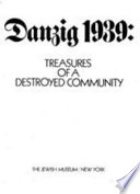 Danzig 1939  Treasures of a Destroyed Community