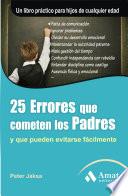 25 ERRORES QUE COMETEN LOS PADRES 4ED