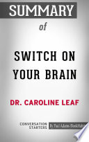 Summary of Switch On Your Brain  The Key to Peak Happiness  Thinking  and Health