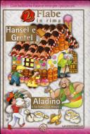 Hansel e Gretel Aladino e la lampada magica
