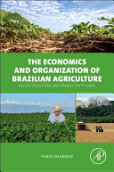 The Economics And Organization Of Brazilian Agriculture book
