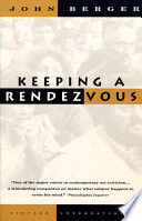 Keeping a Rendezvous Author John Berger Sees Not