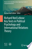 Richard Ned Lebow  Key Texts in Political Psychology and International Relations Theory