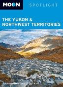 Moon Spotlight the Yukon   Northwest Territories
