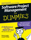 Software Project Management For Dummies : take on the role of project...