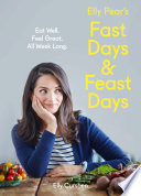 Elly Pear   s Fast Days and Feast Days  Eat Well  Feel Great  All Week Long
