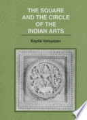 The Square and the Circle of the Indian Arts