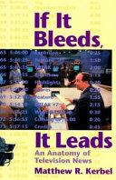 If it Bleeds  it Leads