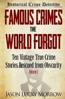 Famous Crimes the World Forgot